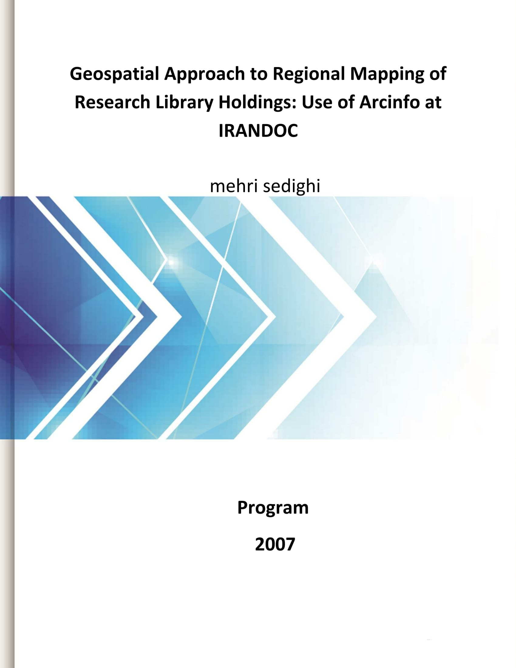 Geospatial Approach to Regional Mapping of Research Library Holdings: Use of Arcinfo at IRANDOC
