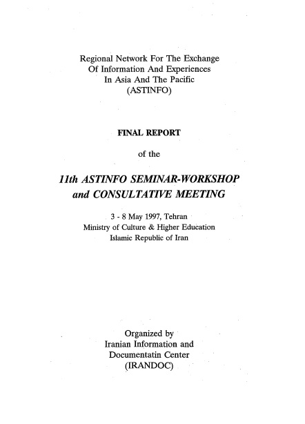 Final Report of the 11th ASTINFO Seminar-Workshop and Consulative Meeting, 3-8 May 1997, Tehran