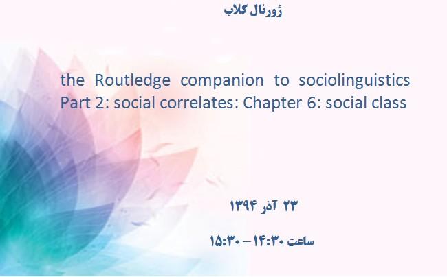 the Routledge companion to sociolinguistics Part 2: social correlates: Chapter 6: social class